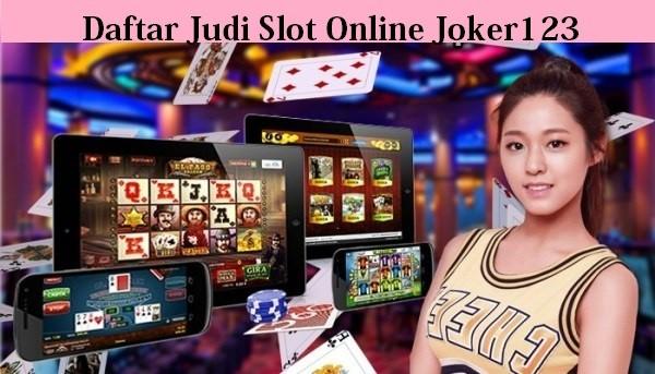 Daftar Judi Slot Online Joker123